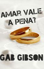 Amar vale a pena? by GabGibson