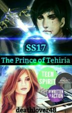 SS17 : The Prince Of Tehiria #Wattys2016 by deathlover48