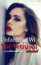 Unfaithful Wife: The Betrayal [Complete] by iLoveNinjaMoves