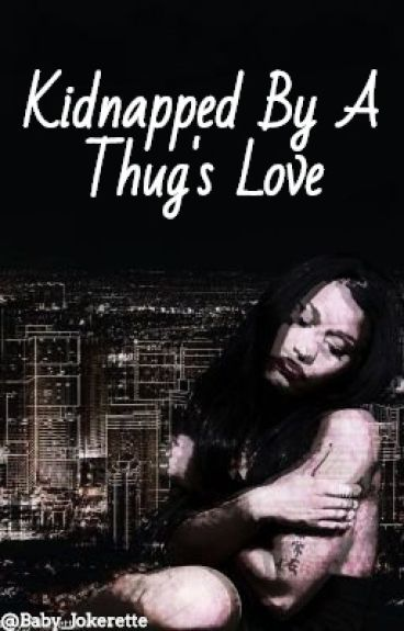 Kidnapped By A Thug's Love I (Urban)