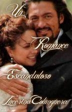 Un Romance Escandaloso #LC Trilogía Duque N°2 by LuceroTkm