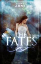 The Fates (Book II) by _Ahna_