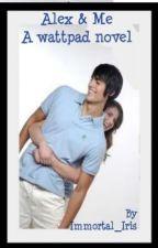 Alex & Me by Immortal_Iris
