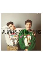 Always•Dolan Twins by omgdolans