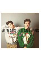 Always•Dolan Twins by omgdolans