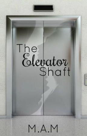 The Elevator Shaft (Short Erotica Story) by MAMaroon