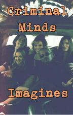 Criminal Minds Imagines by taylor14225