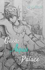 Gaia: Aqua Palace | #1 BADLANDS SAGA [HIATUS] by anoniblast25
