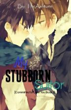 My Stubborn Suitor [CtLY Part 2] by TheAshtone