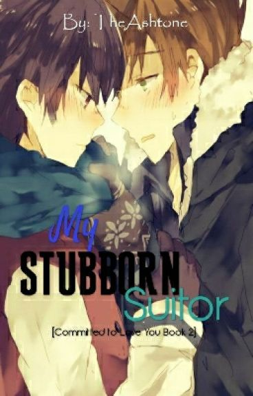 My Stubborn Suitor [CtLY Part 2]