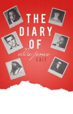 The Diary of Ellie Jones {Rewriting b/c I accidentally deleted the original} by -fairytales