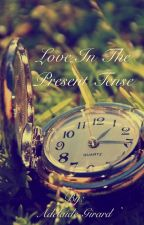 Love In The Present Tense by 3-Food-Dawg