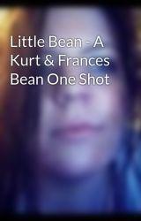 Little Bean - A Kurt & Frances Bean One Shot by FrancesFarmer123