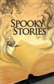 Spooky Stories by sinsofsatan