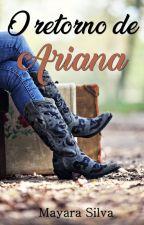 O retorno de Ariana by Maymara