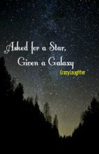 Asked for a Star, Given a Galaxy » l.s by CrazyLaughter
