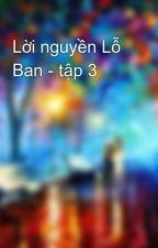 Lời nguyền Lỗ Ban - tập 3 by taitd95