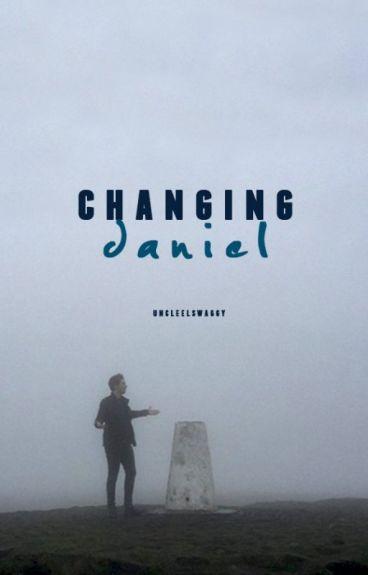 Changing Daniel  {phan au}