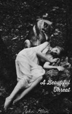 A Beautiful Threat by jonelan