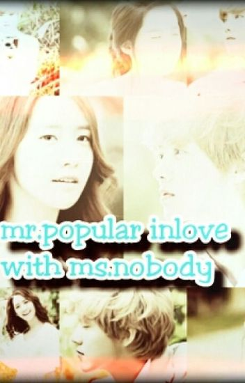 mr.popular inlove with ms.nobody(inspired by mr.popular meets ms.nobody)