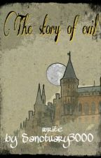 The Story of Evil (Pausiert) by sanctuary3000