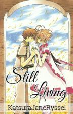 [Fanfiction] [One-shot] Still Living (TRC/CCS Fanfiction) by KatsuraJaneRyssel