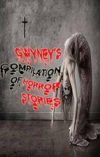Gwyney's Compilation of HORROR STORIES by Gwyney