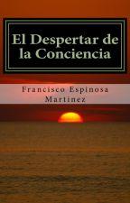 EL DESPERTAR DE LA CONCIENCIA by FranciscoelEscribano