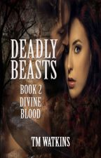 Deadly Beasts 2: Divine Blood by xMishx