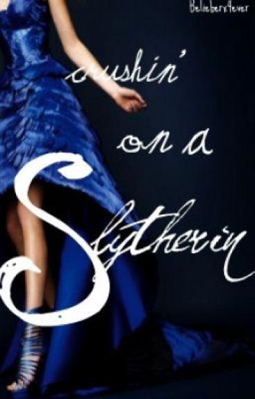 Crushin' on a Slytherin (Draco Malfoy Love Story)