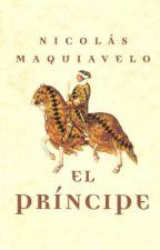 El Príncipe - Nicolás Maquiavelo by UnosTakaTaka