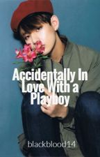 Accidentally In Love With A Playboy (one shot) by BlackBlood14