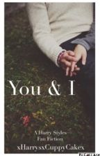 You & I || h.s [Bk3] by xHarrysxCuppyCakex
