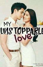 My Unstoppable Love (Jadine Fanfic) by ilove_blue08