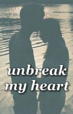 Unbreak My Heart by sheverlast