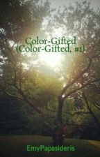 Color-Gifted (Color-Gifted, #1) by EmyPapasideris