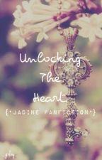 Unlocking The Heart [JaDine] (REVISING 1/25) by _gxlay_