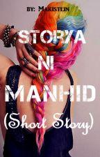 Storya ni Manhid (Short-Story) by Makistein