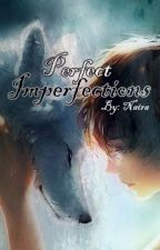 Perfect Imperfections by Enaira1206