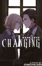 Changing (Boy x Boy) by SomeoneLikeK