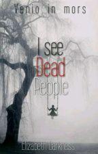 I see dead people by ElizabethDarkness