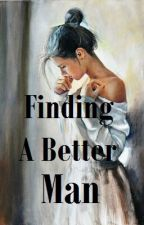 Finding A Better Man by myscarletletters