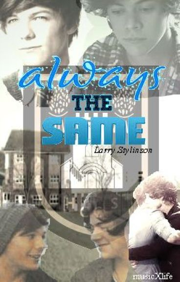 Always The Same (Larry fanfic)