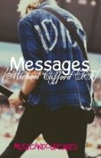 Messages|Michael Clifford by MusicAndCupcakes