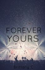 Forever Yours (Book 4 of 4) (Justin Bieber Love Story) by brattany07