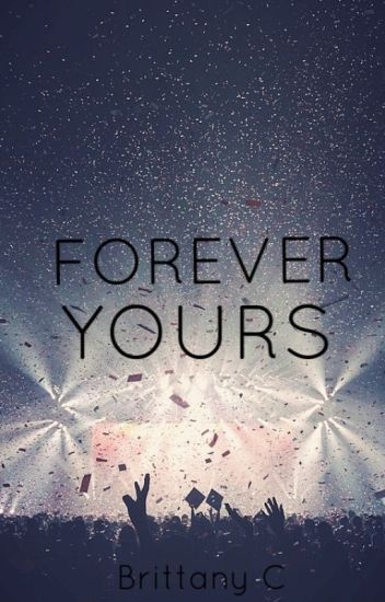 Forever Yours (Book 4 of 4) (Justin Bieber Love Story) SLOW UPDATES
