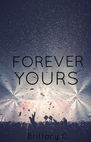 Forever Yours (Book 4 of 4) (Justin Bieber Love Story) COMING SOON