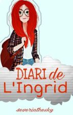 Diari de l'Ingrid by 4everinthesky
