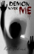 Demon Inside Me (EST) by Crazy_Writing_Girl