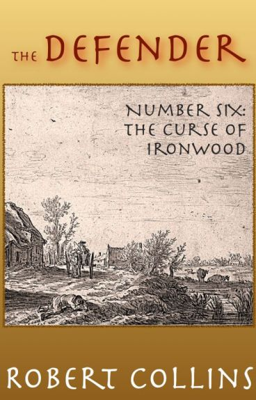 The Defender: The Curse of Ironwood by RobertLCollins